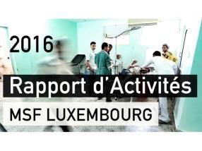 Rapport annuel d'activités MSF Luxembourg 2016